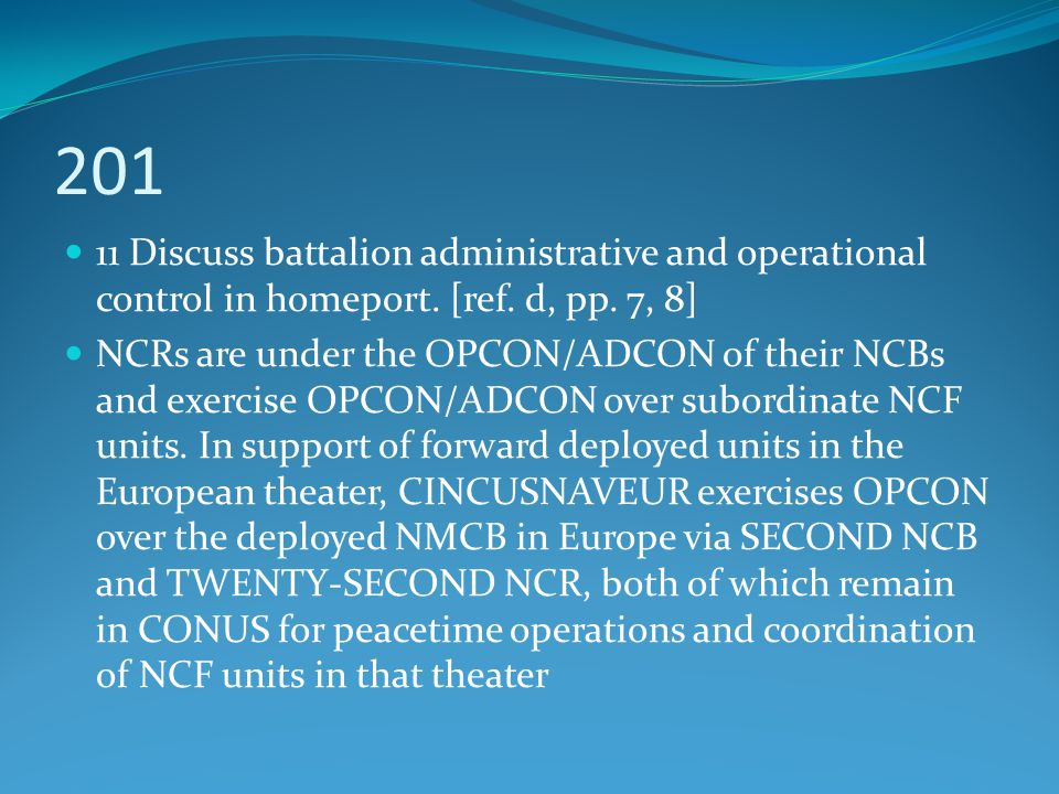 201 11 Discuss battalion administrative and operational control in homeport. [ref. d, pp. 7, 8]